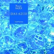 livro Dias azuis - Moacir Sader