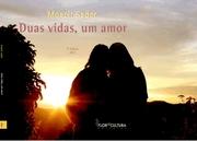 Capa Duas vidas um amor - 2ª edição - Moacir Sader