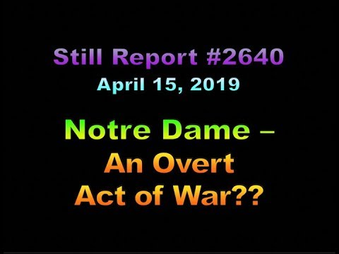 Notre Dame – An Overt Act of War??, 2640