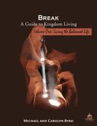 BREAK- A guide to kingdom living