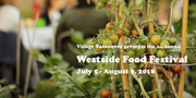 *Westside Food Festival - 5 free workshops Saturday, Sunday, Tuesday (July 14, 15, 17)