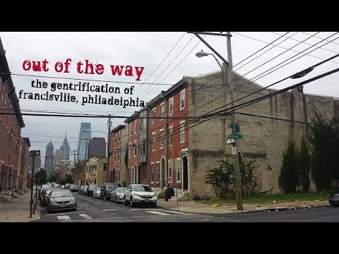 Out of the Way - The Gentrification of Francisville Philadelphia