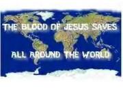 Blood of Jesus saves souls seeking God peace all around the world