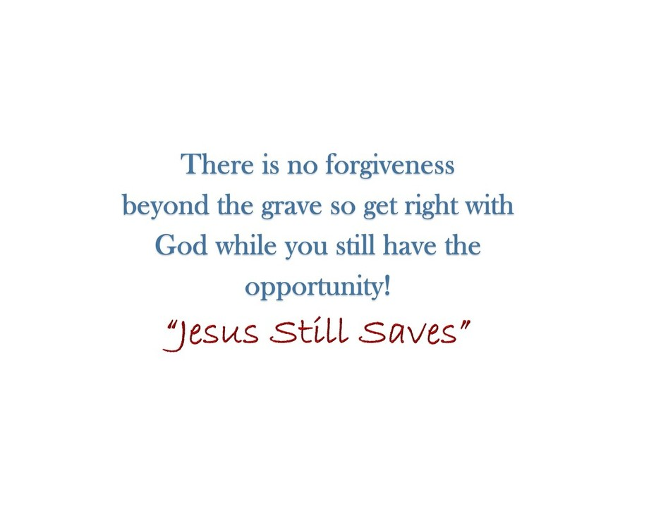 Jesus still saves