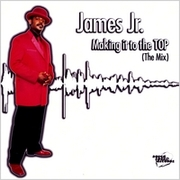 James Jr Album/Making It To The Top (The Mix)