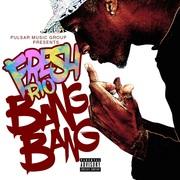 Bang Bang by Fresh Rio