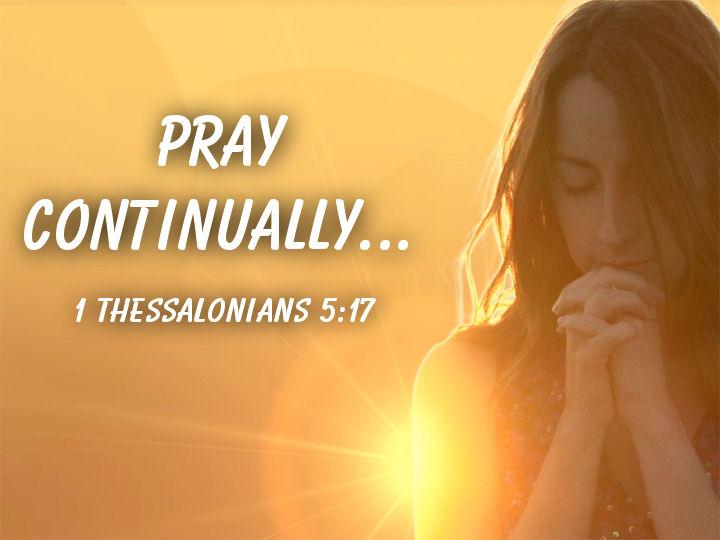 pray continually[1]