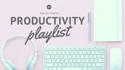 The Ultimate Productivity Playlist