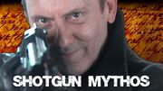 SHOTGUN MYTHOS