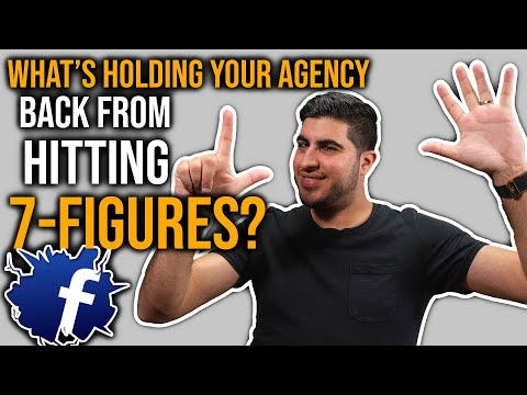 What's holding your agency back from hitting seven figures? - Facebook Group Live