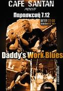 Daddy's Work Blues Live at Cafe Santan