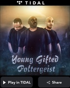 HEAR IT RIGHT NOW ON TIDAL...POLTERGEIST BY YOUNG GIFTED