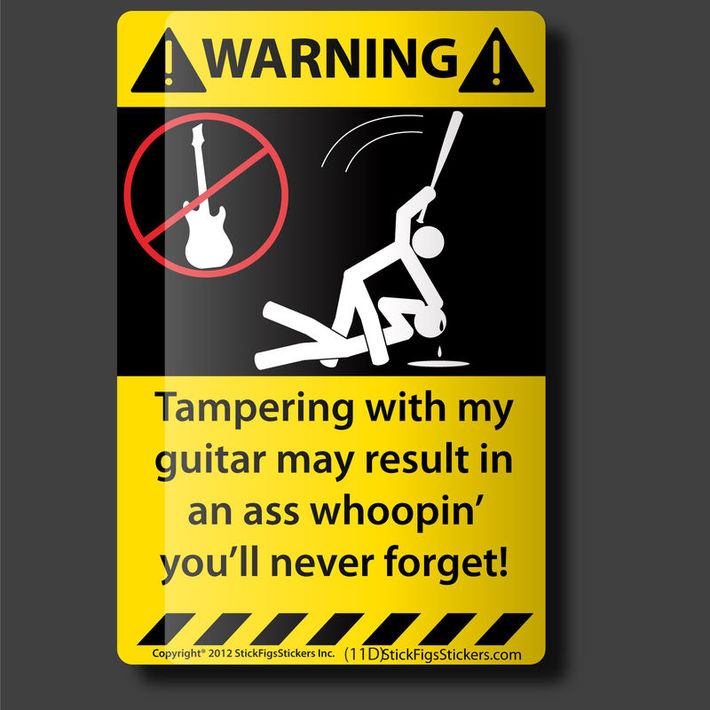warning don't tamper with my guitar