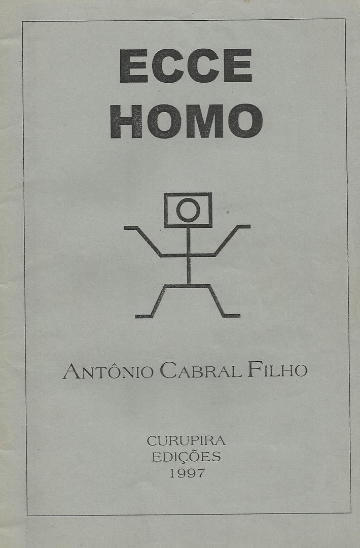 ECCE HOMO - POESIA # Antonio Cabral Filho 1997