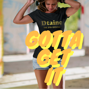 DTAINC SINGLE - GOTTA GET IT
