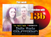 """An interview with """"13b"""" on """"The Radio Cafe ReverbNation Indie Music Countdown"""""""