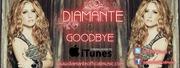 "DIAMANTE ""GOODBYE"" Coming to iTunes soon!"