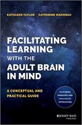 Facilitating Higher Learning with the Adult Brain in Mind