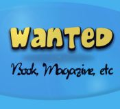Wanted:  Book, Magazine, Etc