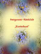 """Amigurumi-Häkelclub """"Kunterbunt"""""""