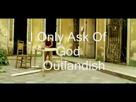 I only ask of God