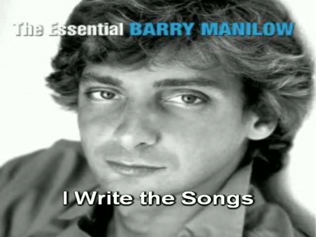 Barry Manilow, I write the songs