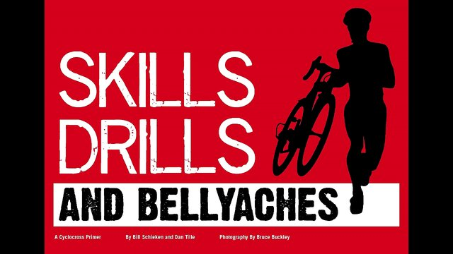 Skills, Drills and Bellyaches: A Cyclocross Primer
