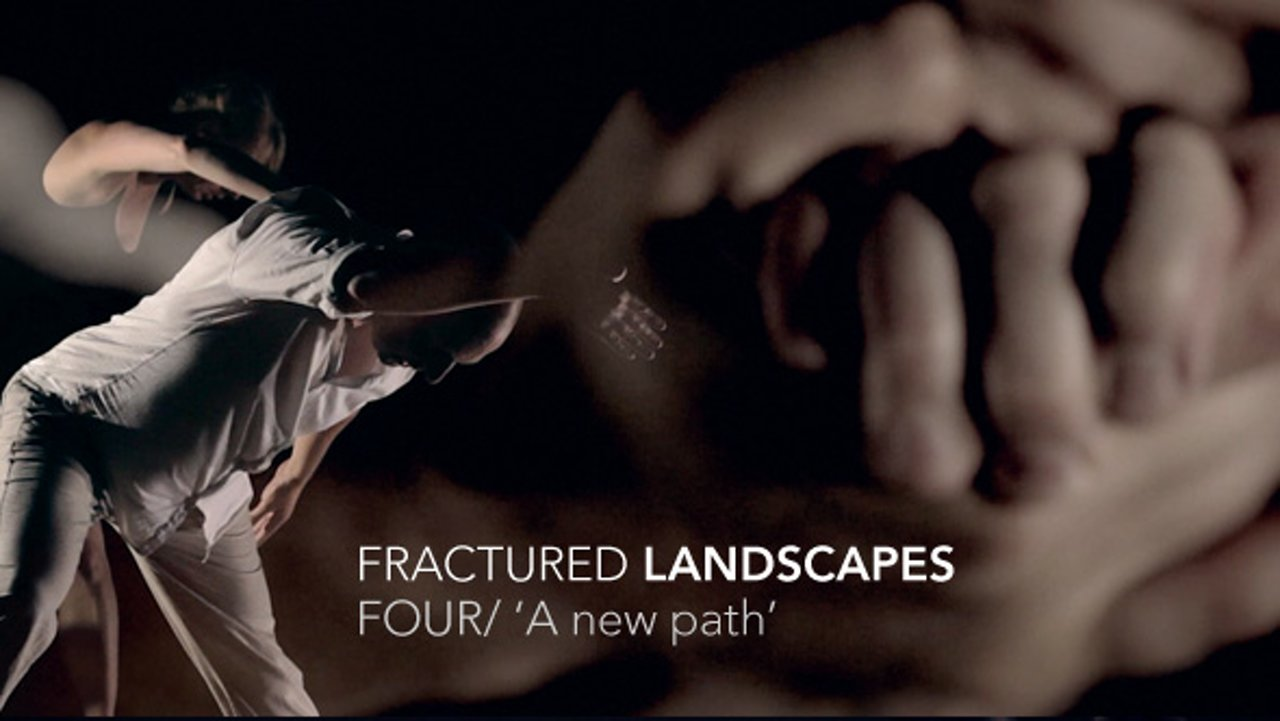 FOUR/ 'A new path'' - FRACTURED LANDSCAPES