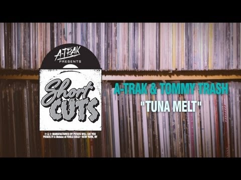 A-Trak's Short Cuts: Tuna Melt Routine - Episode 3