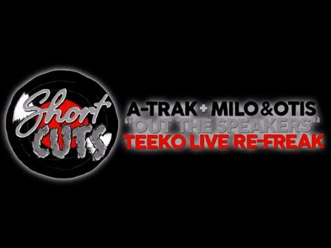 A-Trak Presents Short Cuts - Out the Speakers (Teeko Live Re-Freak)