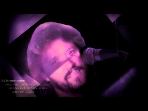 Michael Jackson and Barry Gibb ' All in Your Name ' video 2011 full song [HD] - by Newoaknl