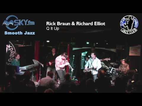 Rick Braun & Richard Elliot - Q It Up
