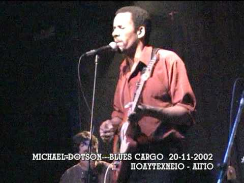 MICHAEL DOTSON - BLUES CARGO PART 3/6