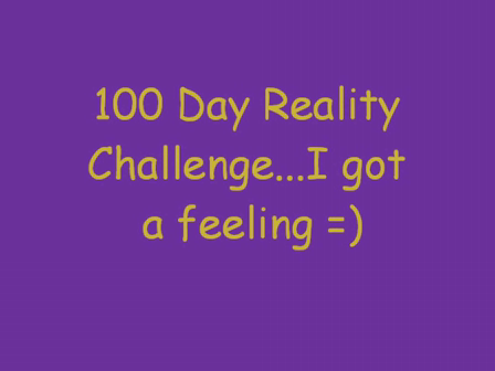 100 Day Reality Challenge
