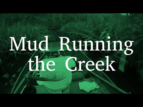 Mud Running the Creek