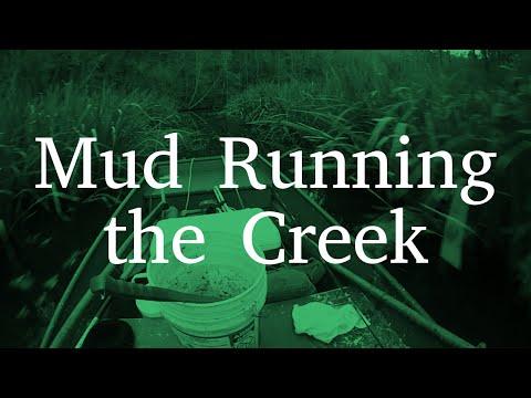 Mud Running the Creek