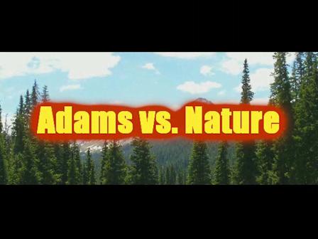 Adams vs. Nature