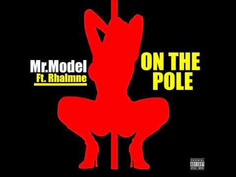 Mr.Model Ft. Rhalmne - On The Pole [AUDIO]