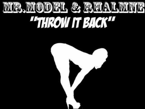 Mr.Model & Rhalmne - Throw It Back!