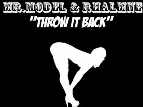 Mr.Model & Rhalmne - Throw It Back!