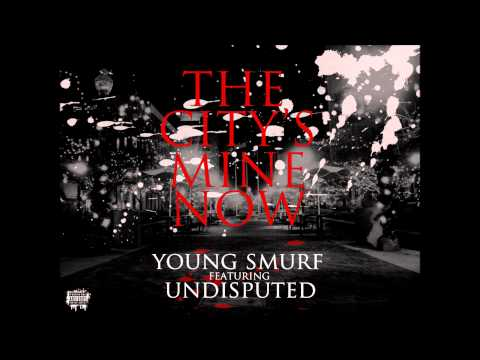 """""""2012"""" The City's Mine Now - Young Smurf (feat. Undisputed)"""