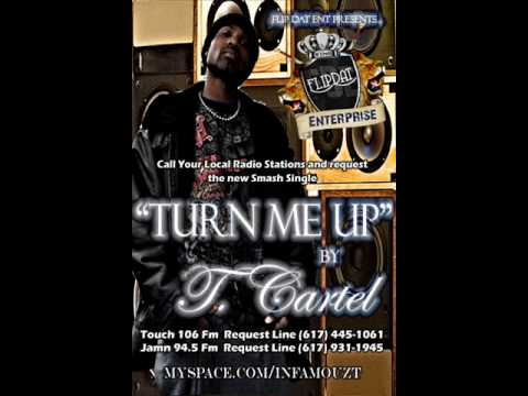 T. Cartel - Turn Me Up