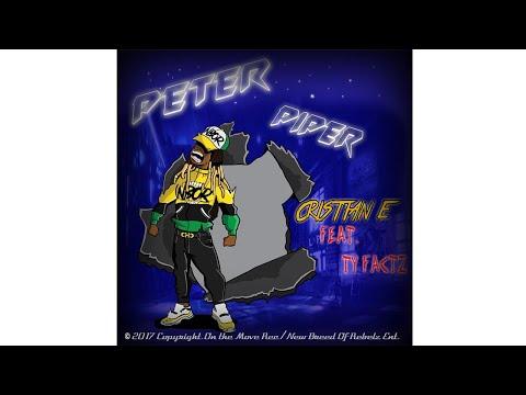 Crist'ian E - Peter Piper (Official Video)