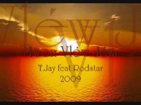 Mwen Vléw Jézi [ T.Jay feat Rodstar ]