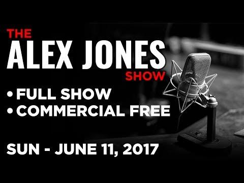 Alex Jones (FULL SHOW Commercial Free) Sunday 6/11/17: Today's News, Jack Posobiec, Mike Cernovich