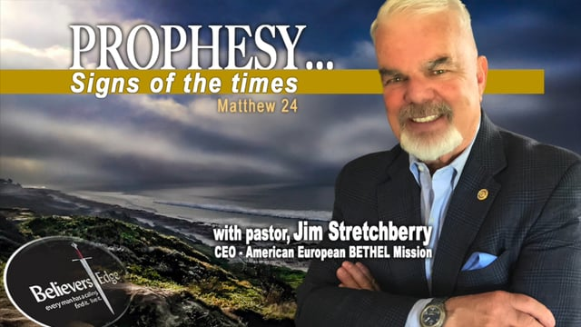 """""""PROPHESY - Signs Of The Times."""" with Jim Stretchberry at Believer's Edge"""