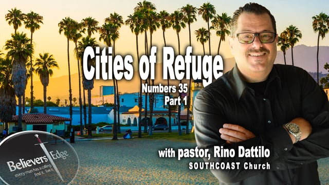 """""""Cities of Refuge"""" Part 1 with Rino Dattilo at Believer's Edge"""