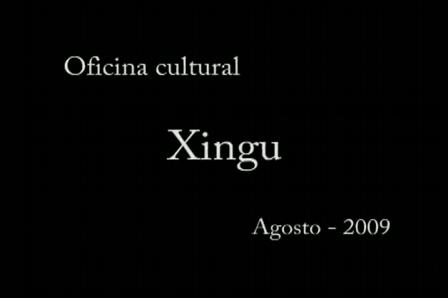 Oficina Cultural Xingu - Agosto de 2009