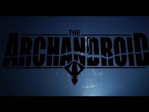 """""""The ArchAndroid"""" Trailer"""