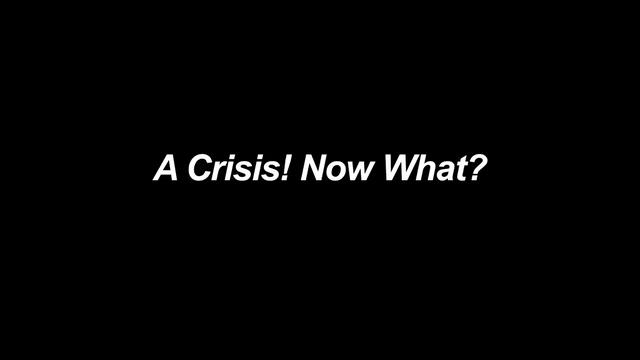 Dealing with the crisis